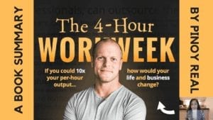 The 4-Hour Workweek_Tim Ferris_Book Summary_Pinoy Real